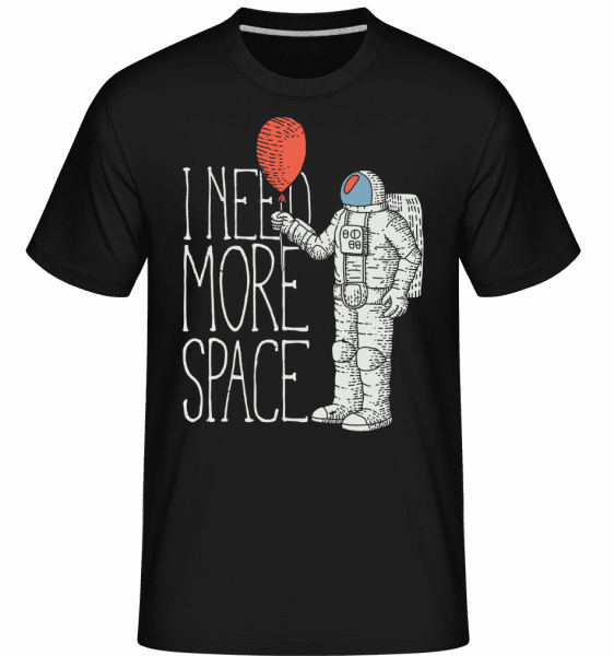 I Need More Space -  Shirtinator Men's T-Shirt - Black - Front