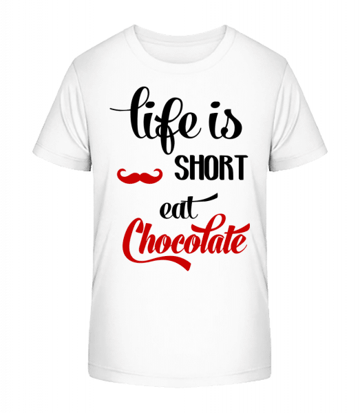 Life Is Short, Eat Chocolate - Kid's Premium Bio T-Shirt - White - Vorn