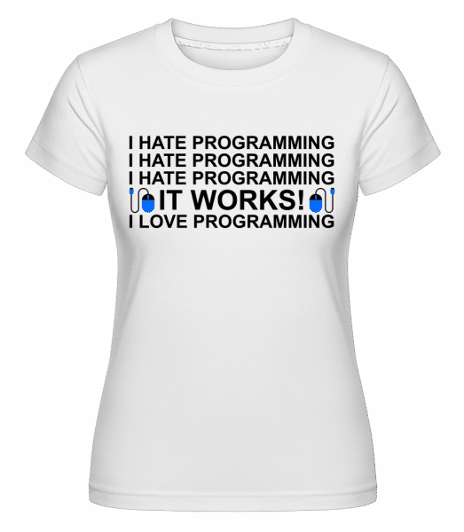 I Love Programming - Shirtinator Frauen T-Shirt - Weiß - Vorn