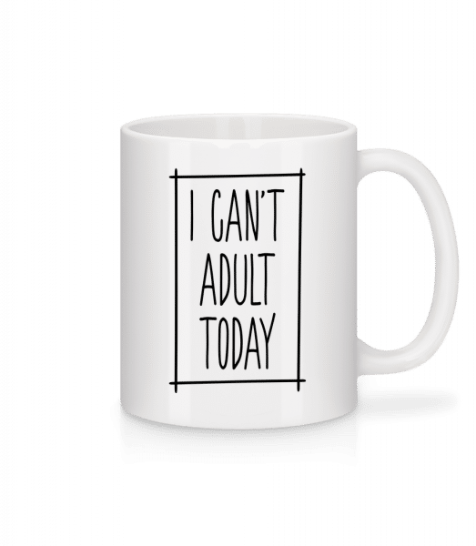 I Can't Adult Today - Mug - White - Vorn
