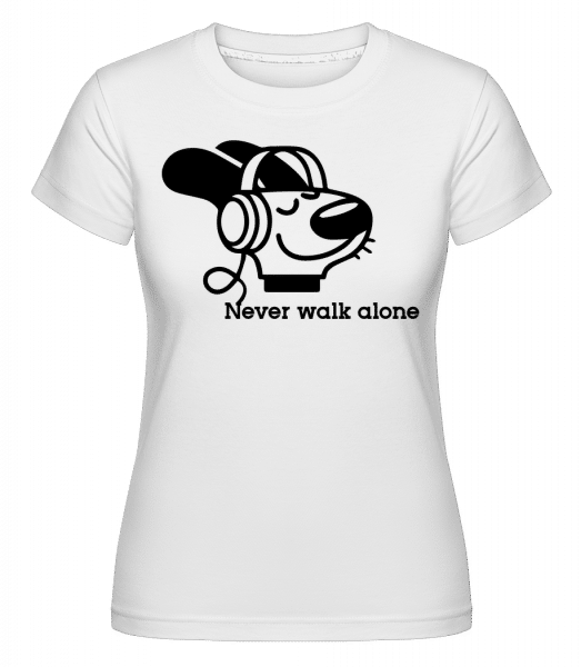 Never Walk Alone - Shirtinator Frauen T-Shirt - Weiß - Vorn