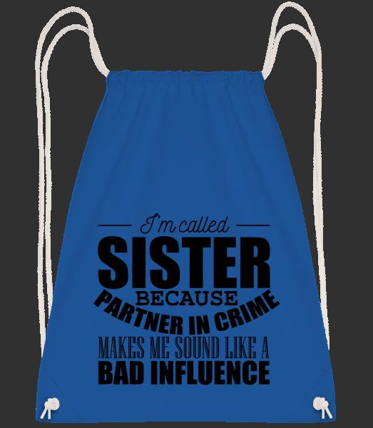 Sister But Partner In Crime - Drawstring Backpack - Royal blue - Vorn