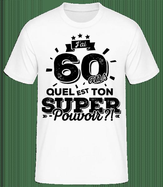 60 Ans Super Pouvoir - T-shirt standard Homme - Blanc - Vorn
