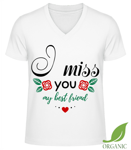 "I Miss You My Best Friend - ""James"" Organic V-Neck T-Shirt - White - Vorn"