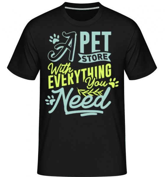 A Pet Store With Everything You Need -  Shirtinator Men's T-Shirt - Black - Front
