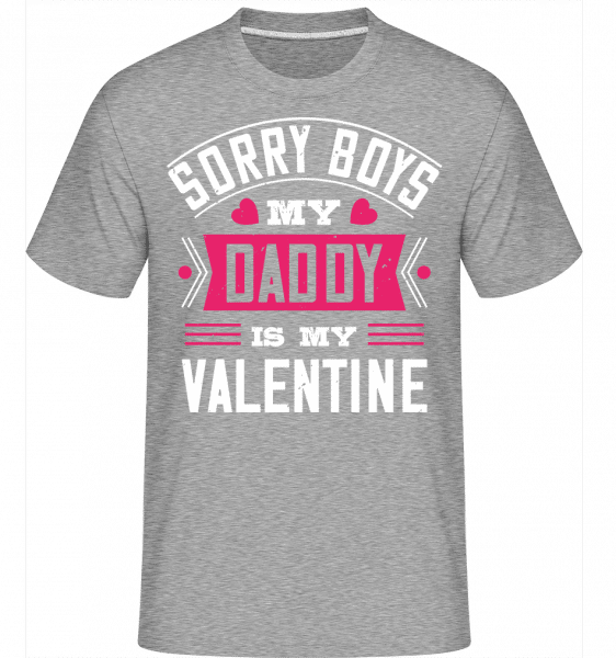 Sorry Boys My Daddy Is My Valentine -  Shirtinator Men's T-Shirt - Heather grey - Vorn