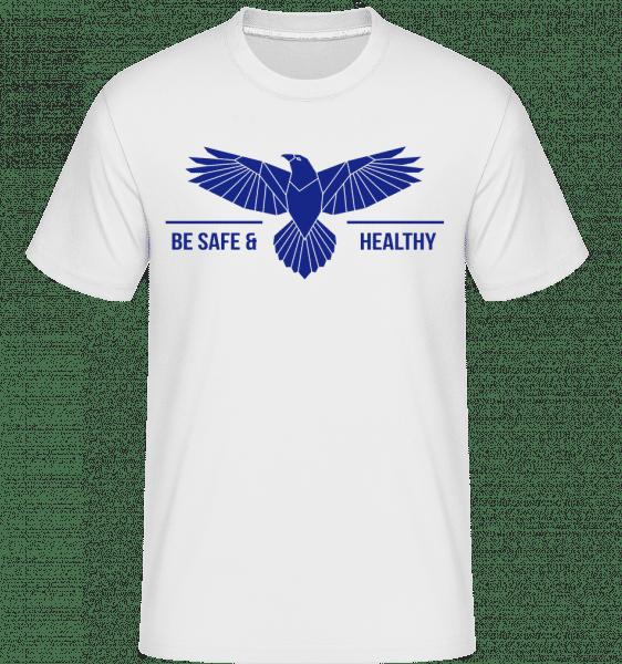 Be Safe And Healthy -  Shirtinator Men's T-Shirt - White - Vorn