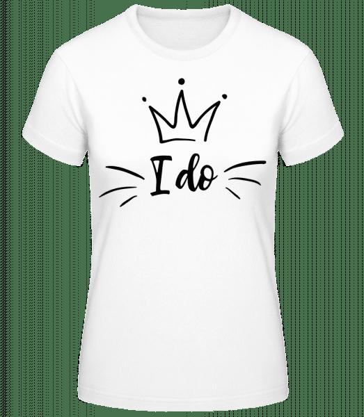 I Do - Frauen Basic T-Shirt - Weiß - Vorn