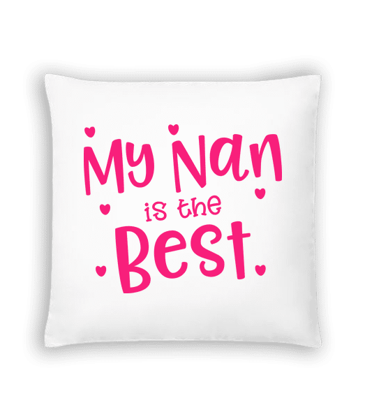 My Nan Is The Best - Cushion - White - Vorn