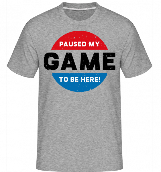 Paused My Game To Be Here -  Shirtinator Men's T-Shirt - Heather grey - Vorn