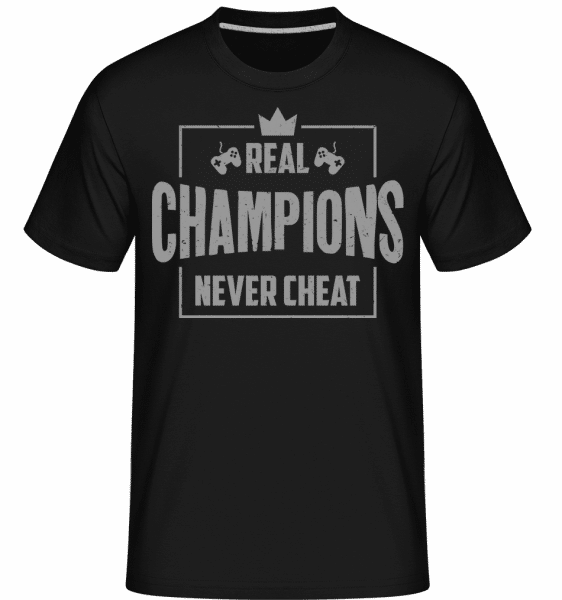 Real Champions Never Cheat Gaming -  Shirtinator Men's T-Shirt - Black - Front