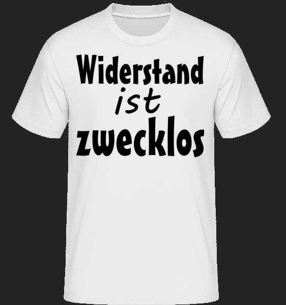 Widerstand Ist Zwecklos - Shirtinator Männer T-Shirt - Weiß - Vorn