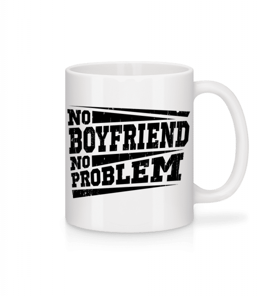 No Boyfriend No Problem - Mug - White - Vorn