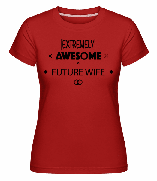 Awesome Future Wife -  Shirtinator Women's T-Shirt - Red - Vorn