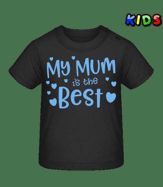 My Mum Is The Best - Baby T-Shirt - Black - Vorn