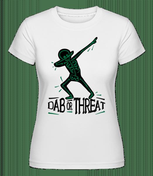 Dab or Threat -  Shirtinator Women's T-Shirt - White - Vorn
