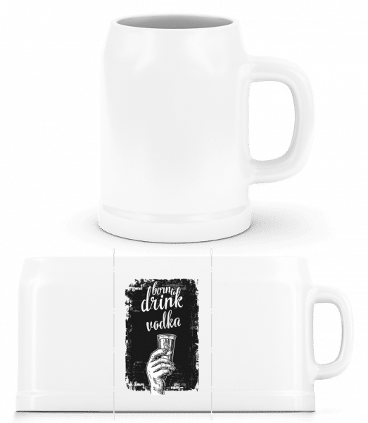 Born To Drink Vodka - Beer Mug - White - Vorn