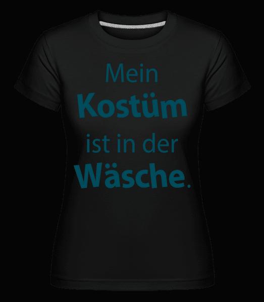 Mein Kostüm Ist In Der Wäsche - Shirtinator Frauen T-Shirt - Schwarz - Vorn