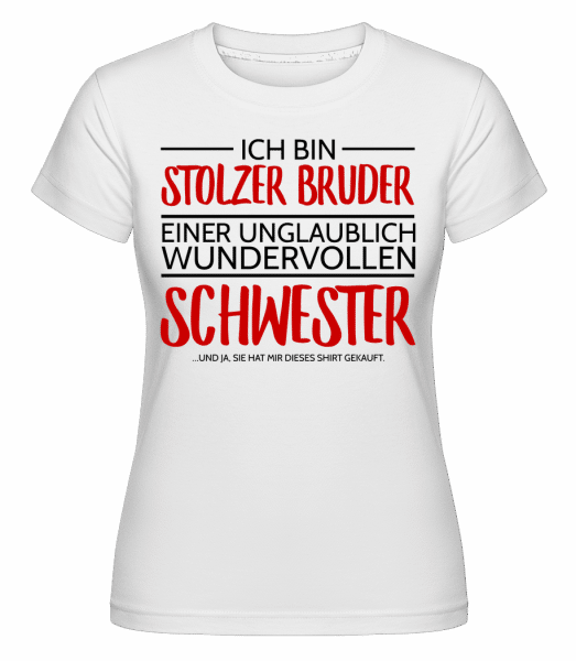 Stolzer Bruder Einer Schwester - Shirtinator Frauen T-Shirt - Weiß - Vorn