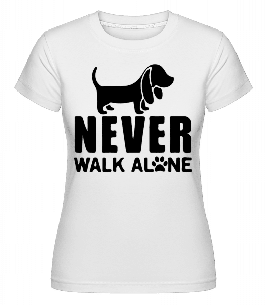 Never Walk Alone Dog -  Shirtinator Women's T-Shirt - White - Vorn