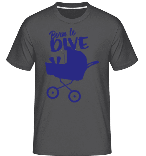 Born To Dive -  Shirtinator Men's T-Shirt - Anthracite - Front