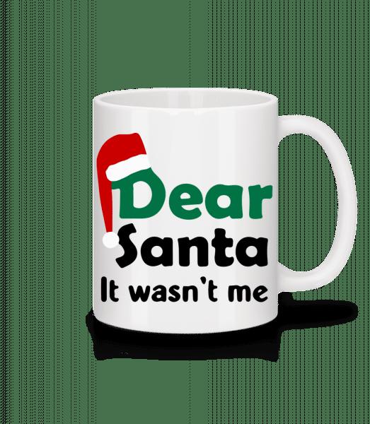 Dear Santa It Wasn't Me - Tasse - Weiß - Vorn