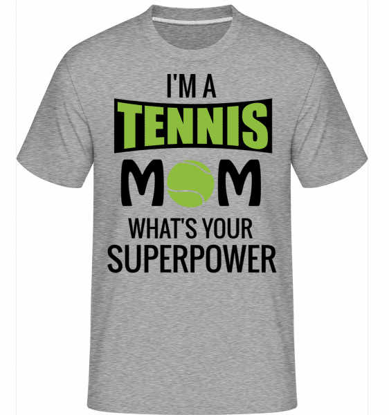 Tennis Mom Superpower -  Shirtinator Men's T-Shirt - Heather grey - Front