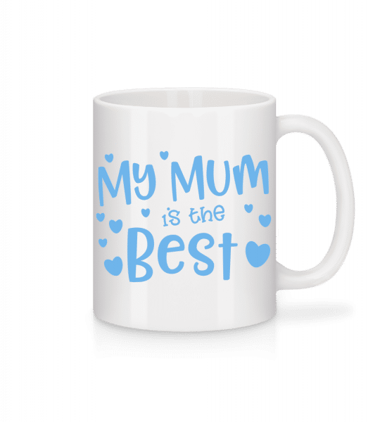 My Mum Is The Best - Mug - White - Front