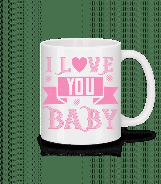 I Love You Baby - Mug - White - Vorn