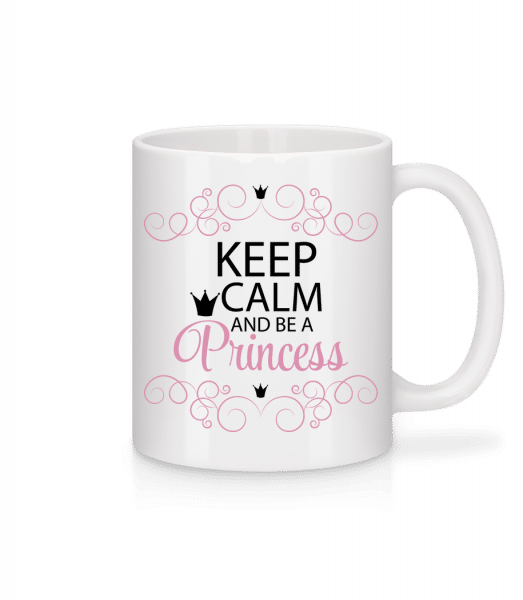 Keep Calm And Be A Princess - Tasse - Weiß - Vorn