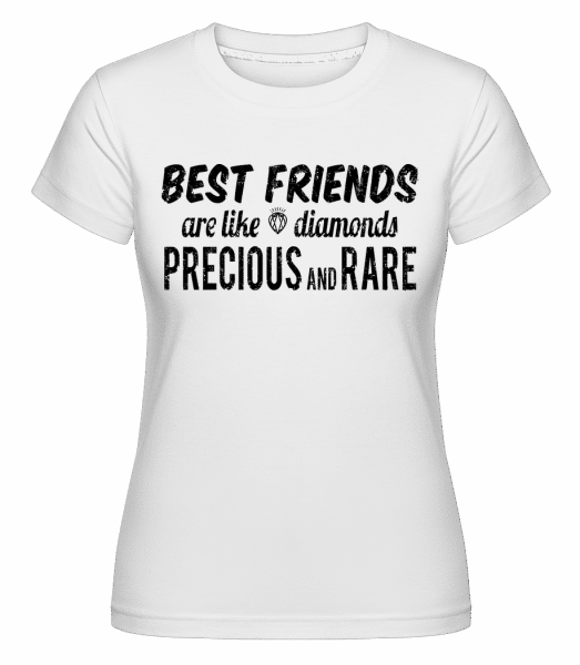 Best Friends Are Like Diamonds -  Shirtinator Women's T-Shirt - White - Vorn