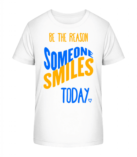 Be The Reason Someone Smiles Today - Kid's Premium Bio T-Shirt - White - Vorn