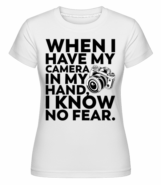 When I Have My Camera In My Hand -  Shirtinator Women's T-Shirt - White - Vorn