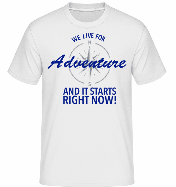 We Live For Adventure -  Shirtinator Men's T-Shirt - White - Vorn
