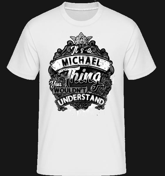 It's A Michael Thing -  Shirtinator Men's T-Shirt - White - Vorn