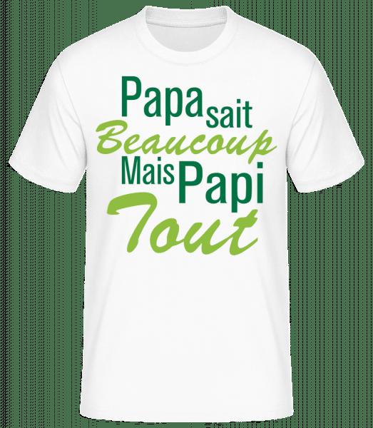 Papi Sait Tout - T-shirt standard Homme - Blanc - Vorn