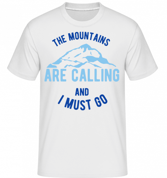 The Mountains Are Calling And I Must Go Blue -  T-Shirt Shirtinator homme - Blanc - Vorn