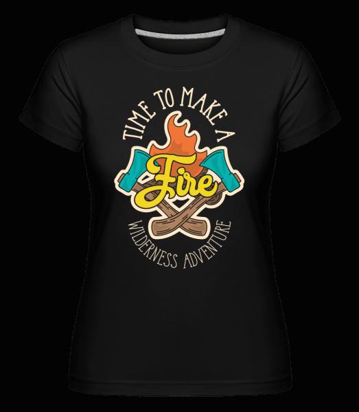 Time To Make A Fire -  Shirtinator Women's T-Shirt - Black - Front