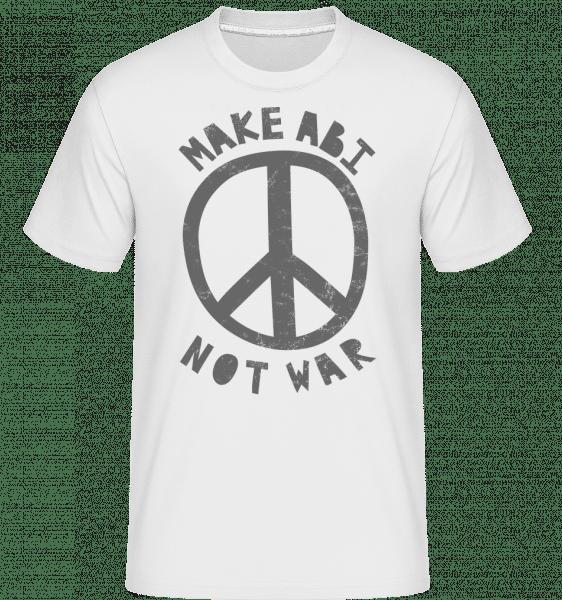 Make Abi Not War - Shirtinator Männer T-Shirt - Weiß - Vorn