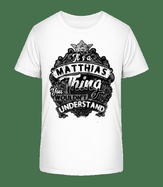It's A Matthias Thing - Kid's Premium Bio T-Shirt - White - Vorn