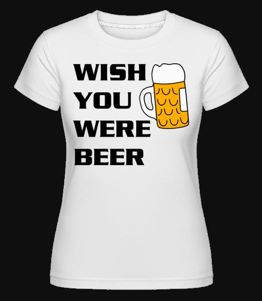 Wish You Were Beer -  Shirtinator Women's T-Shirt - White - Vorn