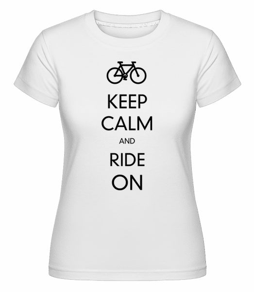 Keep Calm And Ride On -  Shirtinator Women's T-Shirt - White - Vorn