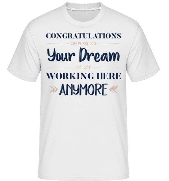 Congratulations Pursuing Your Dream -  Shirtinator Men's T-Shirt - White - Front