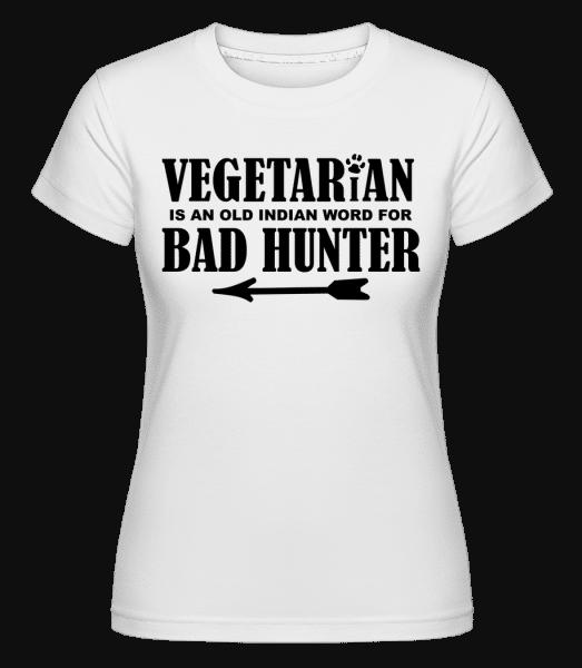 Vegetarian Bad Hunter - Shirtinator Frauen T-Shirt - Weiß - Vorn