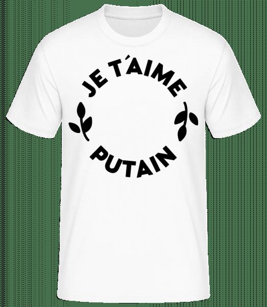 Je T'Aime Putain - T-shirt standard Homme - Blanc - Vorn