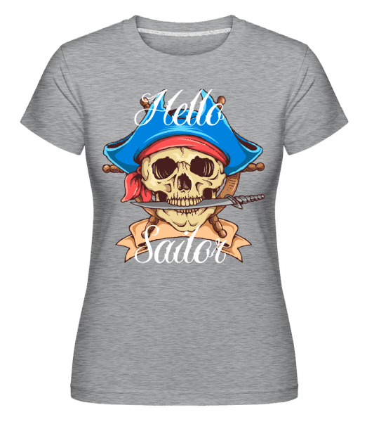 Hello Sailor -  Shirtinator Women's T-Shirt - Heather grey - Vorn