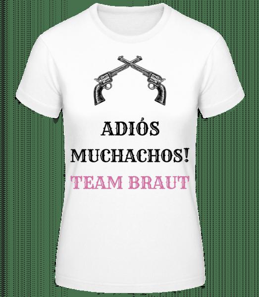 Adiós Muchachos Team Braut - Frauen Basic T-Shirt - Weiß - Vorn