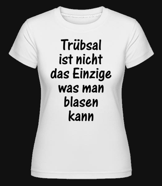 Nicht Das Einzige Was Man - Shirtinator Frauen T-Shirt - Weiß - Vorn
