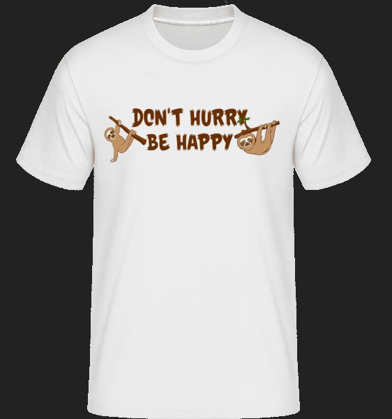 Neponáhľajte Be Happy -  Shirtinator tričko pre pánov - Biela - Predné