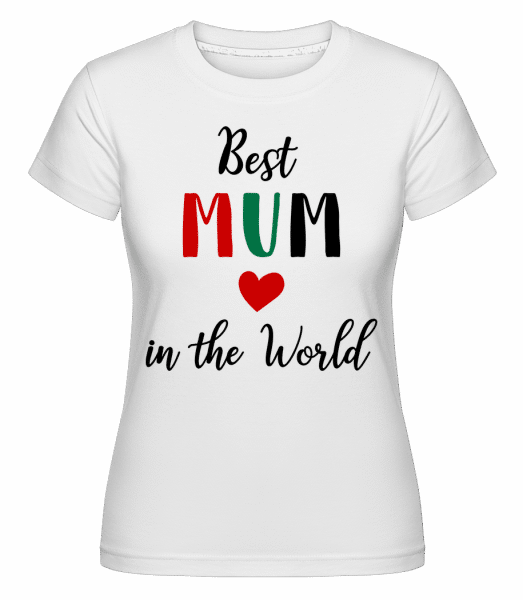 Best Mum In The World -  Shirtinator Women's T-Shirt - White - Vorn